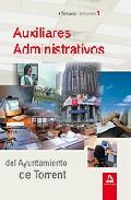 Portada de AUXILIARES ADMINISTRATIVOS DEL AYUNTAMIENTO DE TORRENT. TEMARIO. VOLUMEN I