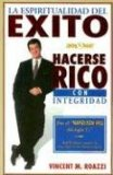Portada de LA ESPIRITUALIDAD DEL EXITO: HACERSE RICO CON INTEGRIDAD