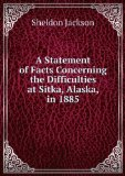 Portada de A STATEMENT OF FACTS CONCERNING THE DIFFICULTIES AT SITKA, ALASKA, IN 1885