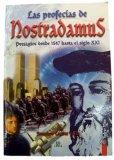 Portada de LAS PROFECIAS DE NOSTRADAMUS: PRESAGIOS DESDE 1547 HASTA EL SIGLOXXI