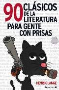 Portada de 90 CLASICOS DE LA LITERATURA PARA GENTE CON PRISAS