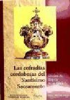 Portada de LAS COFRADIAS CORDOBESAS DEL SANTISIMO SACRAMENTO: EL CASO DE ESPEJO EN LA EDAD MODERNA