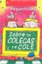 Portada de PEQUECHISTES SOBRE LOS COLEGAS Y EL COLE