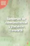 Portada de SISTEMAS DE COMUNICACION Y PARALISIS CEREBRAL