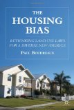 Portada de THE HOUSING BIAS: RETHINKING LAND USE LAWS FOR A DIVERSE NEW AMERICA