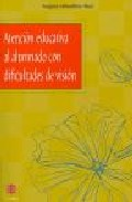 Portada de ATENCION EDUCATIVA AL ALUMNADO CON DIFICULTADES DE VISION