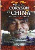 Portada de VIAJE AL CORAZON DE CHINA: EN EL VIENTRE DEL DRAGON