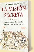 Portada de LA MISION SECRETA: LA SAGA DE ROGER DE FLOR JUNTO A LOS ALMOGAVARY LOS MISTERIOS TEMPLARIOS