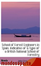 Portada de SCHOOL OF FOREST ENGINEERS IN SPAIN, INDICATIVE OF A TYPE OF A BRITISH NATIONAL SCHOOL OF FORESTRY