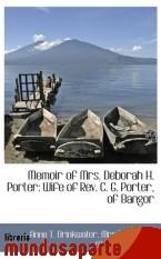 Portada de MEMOIR OF MRS. DEBORAH H. PORTER: WIFE OF REV. C. G. PORTER, OF BANGOR