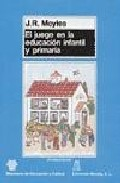 Portada de EL JUEGO EN LA EDUCACION INFANTIL Y PRIMARIA