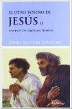 Portada de EL OTRO ROSTRO DE JESUS II: CAMINOS DE AQUELLOS TIEMPOS