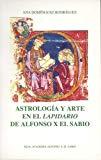 Portada de ASTROLOGIA Y ARTE EN EL LAPIDARIO DE ALFONSO X EL SABIO