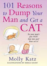 Portada de 101 REASONS TO DUMP YOUR MAN AND GET A CAT