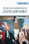 Portada de DE VEZ EN CUANDO EVA O ¿DONDE ESTA ADAN?: COMEDIA EN TONO MENOR SOBRE LA INDEFINICION DE LOS SEXOS