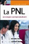 Portada de LA PNL: LAS CLAVES PARA UNA COMUNICACION MEJOR