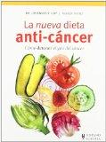 Portada de LA NUEVA DIETA ANTI CANCER: COMO DETENER EL GEN DEL CANCER