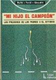 Portada de MI HIJO EL CAMPEON: LAS PRESIONES DE LOS PADRES Y EL ENTORNO