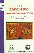Portada de LO EDUCATIVO: TEORIAS, DISCURSOS Y SUJETOS