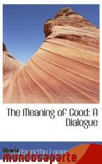 Portada de THE MEANING OF GOOD: A DIALOGUE