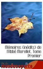 Portada de MÉMOIRES (INÉDITS) DE L`ABBÉ MORELLET, TOME PREMIER