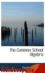 Portada de THE COMMON SCHOOL ALGEBRA