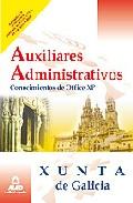 Portada de AUXILIARES ADMINISTRATIVOS DE LA XUNTA DE GALICIA. CONOCIMIENTOS DE OFFICE XP