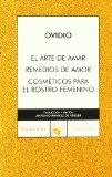 Portada de EL ARTE DE AMAR / REMEDIOS DE AMOR / COSMETICOS PARA EL ROSTRO FEMENINO