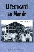 Portada de EL FERROCARRIL EN MADRID
