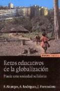 Portada de RETOS EDUCATIVOS DE LA GLOBALIZACION: HACIA UNA SOCIEDAD SOLIDARIA