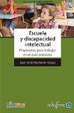 Portada de ESCUELA Y DISCAPACIDAD INTELECTUAL. PROPUESTAS PARA TRABAJAR EN EL AULA ORDINARIA
