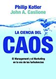 Portada de LA CIENCIA DEL CAOS: EL MANAGEMENT Y EL MARKETING EN LA ERA DE LAS TURBULENCIAS