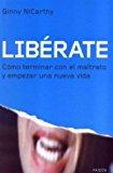 Portada de LIBERATE: COMO TERMINAR CON EL MALTRATO Y EMPEZAR UNA NUEVA VIDA