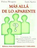 Portada de MAS ALLA DE LO APARENTE: UN ACERCAMIENTO A LOS COMPORTAMIENTOS, PENSAMIENTOS Y ACTITUDES DE LOS FAMILIARES DE PERSONAS CON TRASTORNO LIMITE DE LA PERSONALIDAD