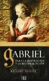 Portada de GABRIEL COMUNICANDOSE CON EL ARCANGEL: PARA LA INSPIRACION Y LA RECONCILIACION