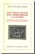 Portada de LOS NOBLES VECINOS EN EL TERRITORIO DE LAS MUJERES: CONSTRUCCION Y TRANSMISION SIMBOLICA EN LAS SIERRAS CASTELLANAS Y RIOJANAS