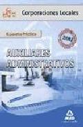 Portada de AUXILIARES ADMINISTRATIVOS DE CORPORACIONES LOCALES: SUPUESTOS PRACTICOS