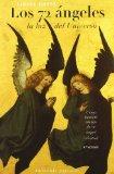 Portada de LOS 72 ANGELES: LA LUZ DEL UNIVERSO: COMO HACERTE AMIGO DE TU ANGEL CELESTIAL
