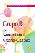 Portada de GRUPO B DEL AYUNTAMIENTO DE VITORIA-GASTEIZ. TEMARIO PARTE GENERAL