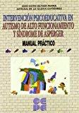 Portada de INTERVENCIÓN PSICOEDUCATIVA EN AUTISMO DE ALTO FUNCIONAMIENTO Y SÍNDROME DE ASPERGER. MANUAL PRÁCTICO