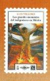 Portada de LOS GRANDES MOMENTOS DEL INDIGENISMO EN MEXICO