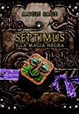 Portada de SEPTIMUS Y LA MAGIA NEGRA