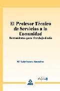 Portada de EL PROFESOR TECNICO DE SERVICIOS A LA COMUNIDAD. HERRAMIENTAS PARA EL TRABAJO DIARIO