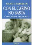 Portada de CON EL CARIÑO NO BASTA: COMO EDUCAR CON EFICACIA