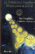 Portada de EL AUTENTICO MENSAJE MAYA PARA EL 2012. AMINOGLIFOS: EL ADN DEL CUERPO DE LUZ