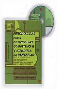 Portada de METODOLOGIAS PARA DESARROLLAR COMPETENCIAS Y ATENDER A LA DIVERSIDAD: GUIA PARA EL CAMBIO METODOLOGICO Y EJEMPLOS DESDE INFANTIL HASTA LA UNIVERSIDAD