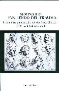Portada de SEMINARIO: PARTIENDO DEL TRAUMA: PSICOANALISIS PARA PSICODRAMATISTAS, CASOS CLINICOS