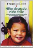Portada de NIÑO DESEADO, NIÑO FELIZ: CLAVES PARA ACEPTAR, COMPRENDER Y RESPETAR LAS PARTICULARIDADES DE SUS HIJOS
