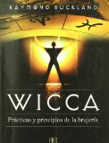 Portada de WICCA: PRACTICAS Y PRINCIPIOS DE LA BRUJERIA