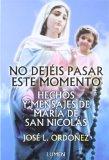 Portada de NO DEJEIS PASAR ESTE MOMENTO: HECHOS Y MENSAJES DE MARIA DE SAN NICOLAS